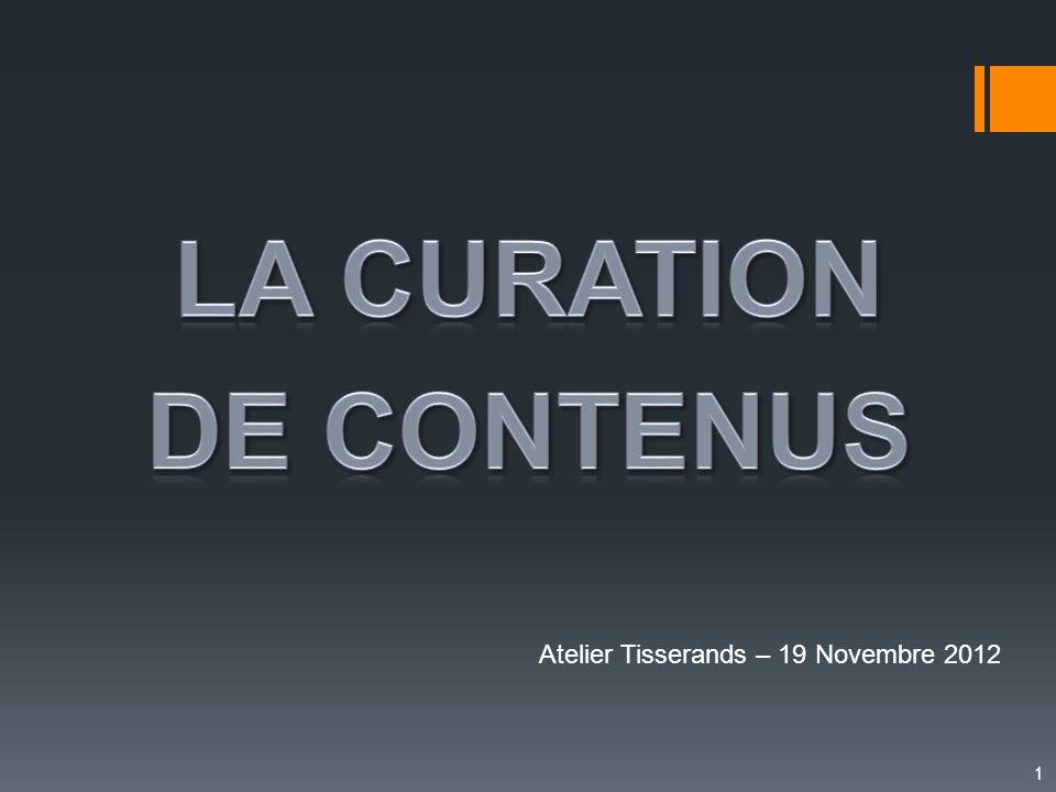 2 La curation de contenus est une nouvelle manière de trier, dorganiser, de visualiser et de partager des contenus.