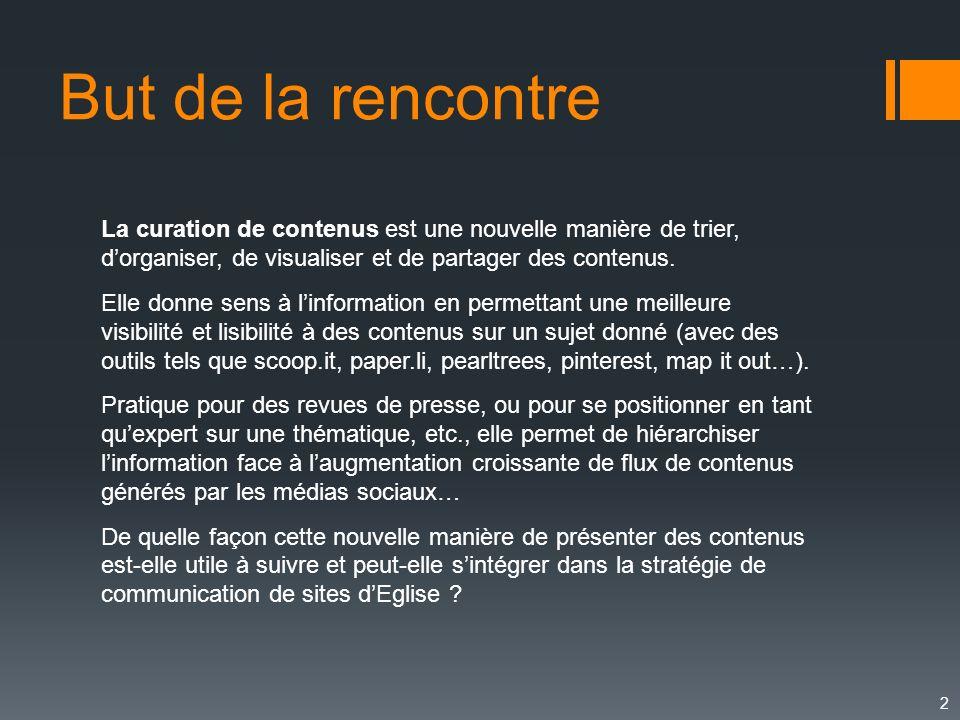 13 Principes Source : http://fr.slideshare.net/AgenceSTJOHNS/atelier-content-curation-par-marc-rougier-scoop-it-et-pascal-dubord-idewan