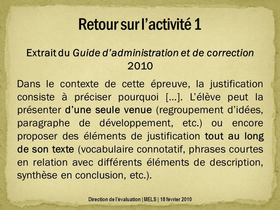 Extrait du Guide dadministration et de correction 2010 Dans le contexte de cette épreuve, la justification consiste à préciser pourquoi […].
