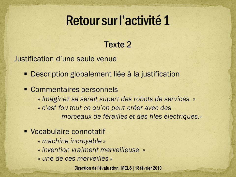 Texte 2 Justification dune seule venue Description globalement liée à la justification Commentaires personnels « Imaginez sa serait supert des robots de services.