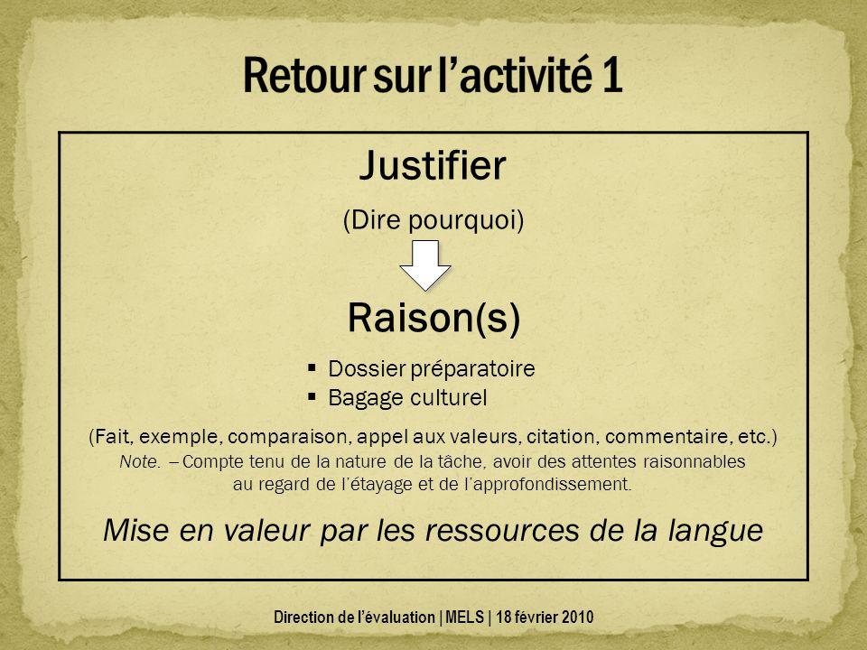 Justifier (Dire pourquoi) Raison(s) Dossier préparatoire Bagage culturel (Fait, exemple, comparaison, appel aux valeurs, citation, commentaire, etc.) Note.