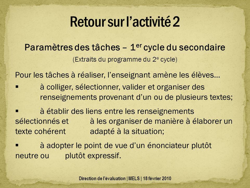 Paramètres des tâches – 1 er cycle du secondaire (Extraits du programme du 2 e cycle) Pour les tâches à réaliser, lenseignant amène les élèves… à coll