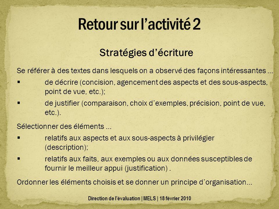 Stratégies décriture Se référer à des textes dans lesquels on a observé des façons intéressantes … de décrire (concision, agencement des aspects et de
