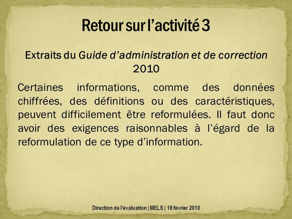 Extraits du Guide dadministration et de correction 2010 Certaines informations, comme des données chiffrées, des définitions ou des caractéristiques, peuvent difficilement être reformulées.