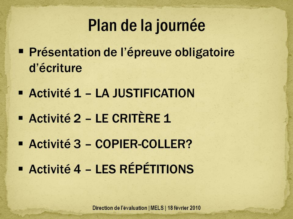 Présentation de lépreuve obligatoire décriture Activité 1 – LA JUSTIFICATION Activité 2 – LE CRITÈRE 1 Activité 3 – COPIER-COLLER.