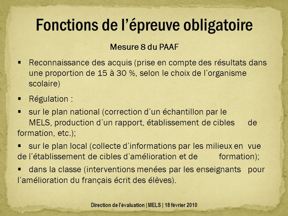 Mesure 8 du PAAF Reconnaissance des acquis (prise en compte des résultats dans une proportion de 15 à 30 %, selon le choix de lorganisme scolaire) Rég