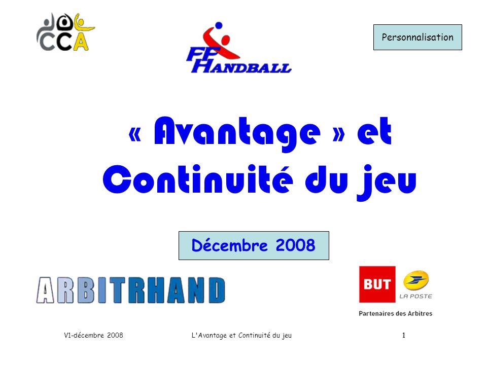 1 Décembre 2008 « Avantage » et Continuité du jeu L Avantage et Continuité du jeuV1-décembre 20081 Personnalisation