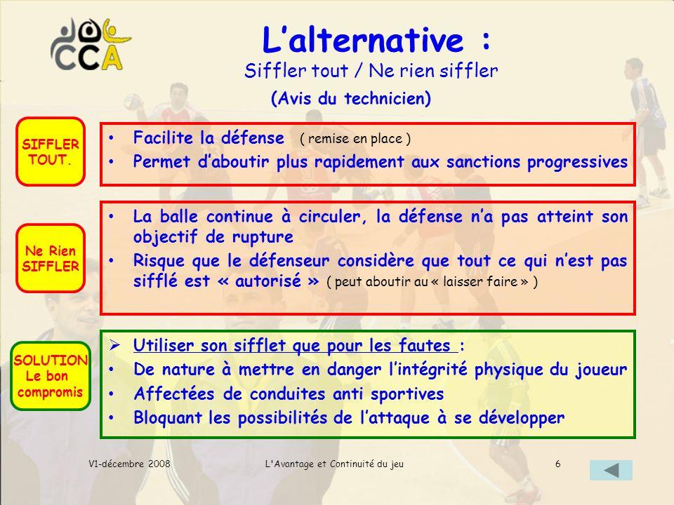 Lalternative : Siffler tout / Ne rien siffler L Avantage et Continuité du jeuV1-décembre 2008 (Avis du technicien) SIFFLER TOUT.