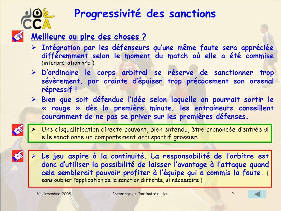 Progressivité des sanctions L Avantage et Continuité du jeuV1-décembre 2008 Meilleure ou pire des choses .