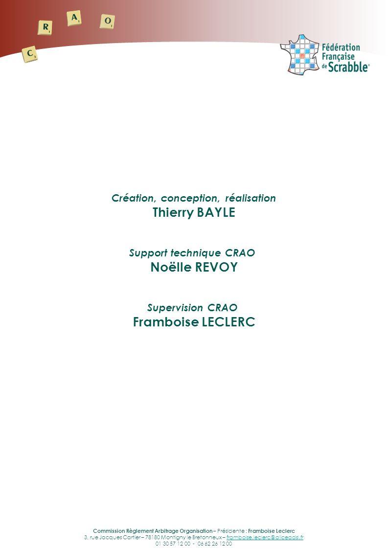 Commission Règlement Arbitrage Organisation – Présidente : Framboise Leclerc 3, rue Jacques Cartier – 78180 Montigny le Bretonneux – framboise.leclerc