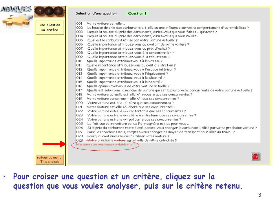 3 Pour croiser une question et un critère, cliquez sur la question que vous voulez analyser, puis sur le critère retenu.