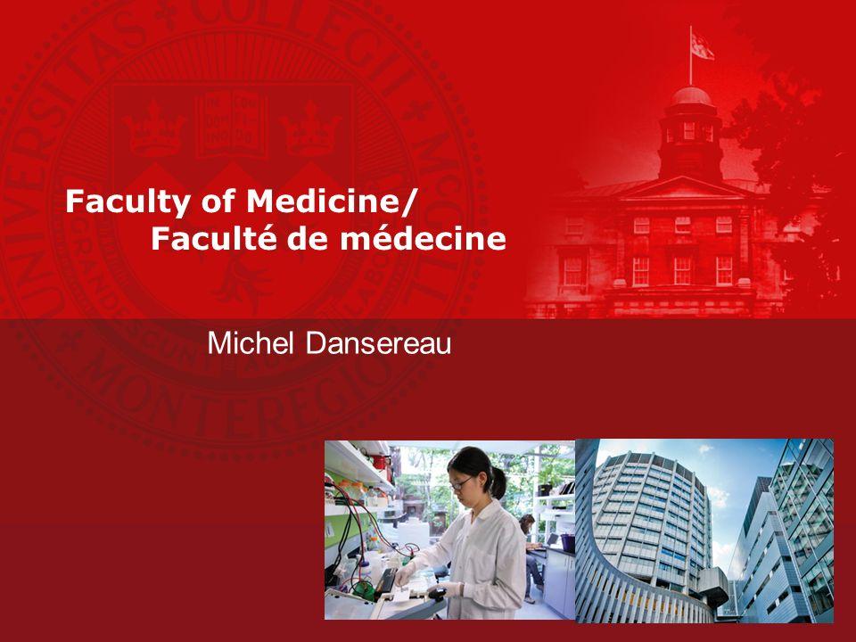 Faculty of Medicine/ Faculté de médecine Michel Dansereau