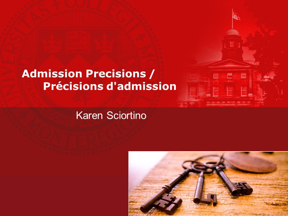 Admission Precisions / Précisions d admission Karen Sciortino