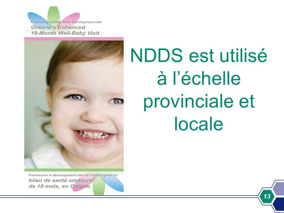 13 NDDS est utilisé à léchelle provinciale et locale