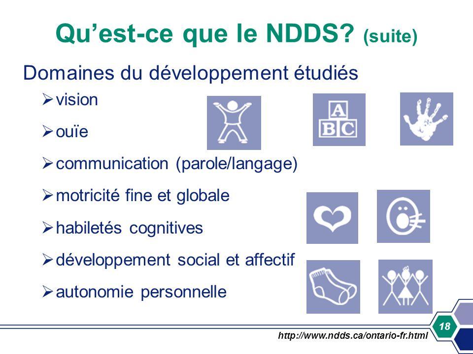 18 Domaines du développement étudiés vision ouïe communication (parole/langage) motricité fine et globale habiletés cognitives développement social et