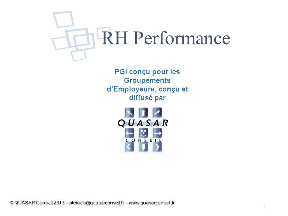 1 © QUASAR Conseil 2013 – pleiade@quasarconseil.fr – www.quasarconseil.fr PGI conçu pour les Groupements dEmployeurs, conçu et diffusé par RH Performance