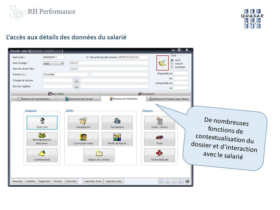 RH Performance Laccès aux détails des données du salarié De nombreuses fonctions de contextualisation du dossier et dinteraction avec le salarié