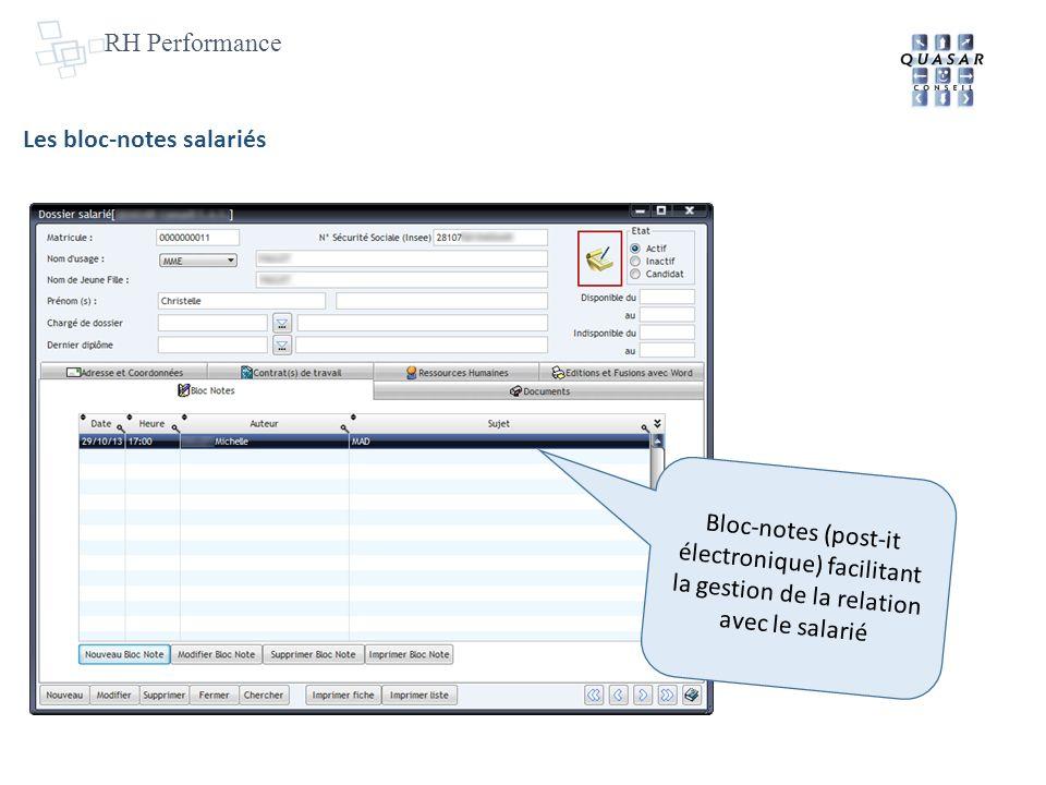 RH Performance Les bloc-notes salariés Bloc-notes (post-it électronique) facilitant la gestion de la relation avec le salarié