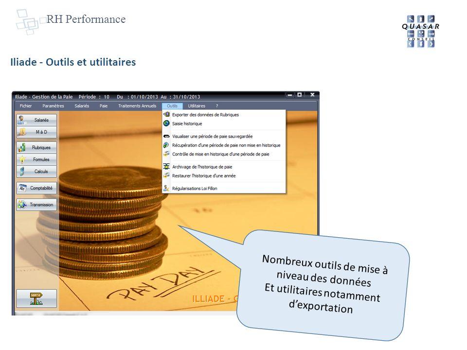 RH Performance Iliade - Outils et utilitaires Nombreux outils de mise à niveau des données Et utilitaires notamment dexportation