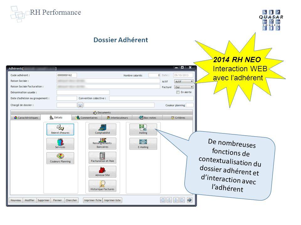 RH Performance De nombreuses fonctions de contextualisation du dossier adhérent et dinteraction avec ladhérent 2014 RH NEO Interaction WEB avec ladhérent Dossier Adhérent
