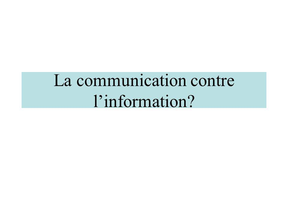 La communication contre linformation?