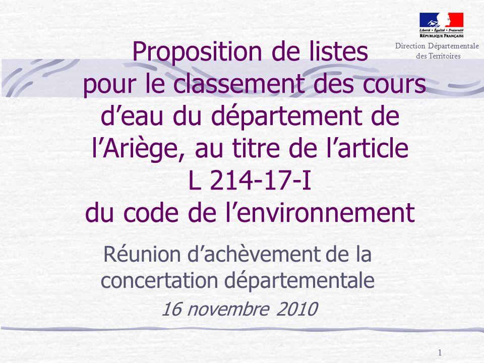 1 Proposition de listes pour le classement des cours deau du département de lAriège, au titre de larticle L 214-17-I du code de lenvironnement Réunion