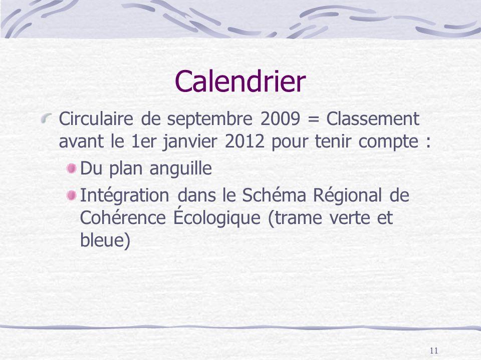 11 Calendrier Circulaire de septembre 2009 = Classement avant le 1er janvier 2012 pour tenir compte : Du plan anguille Intégration dans le Schéma Régi