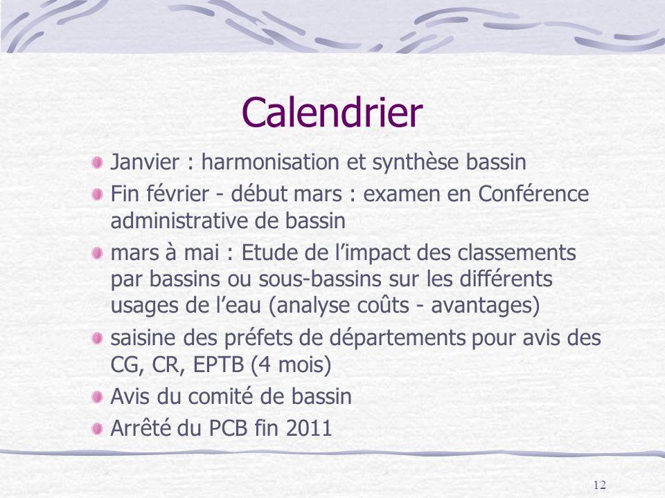 12 Calendrier Janvier : harmonisation et synthèse bassin Fin février - début mars : examen en Conférence administrative de bassin mars à mai : Etude d