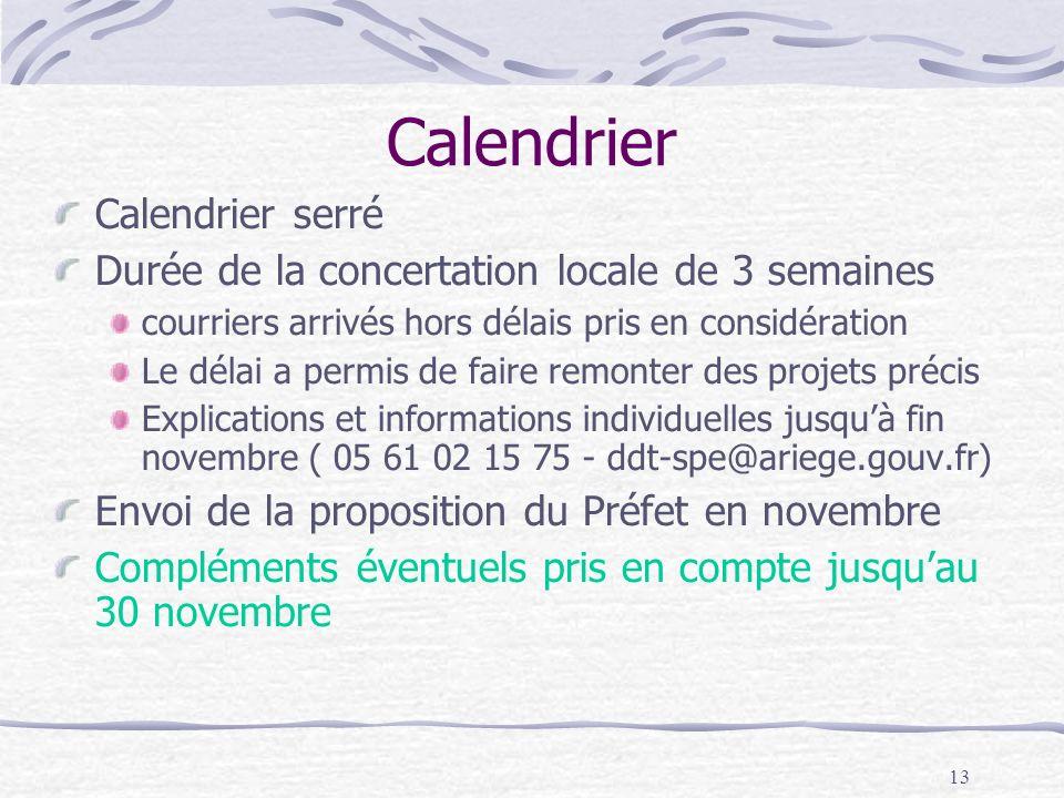 13 Calendrier Calendrier serré Durée de la concertation locale de 3 semaines courriers arrivés hors délais pris en considération Le délai a permis de