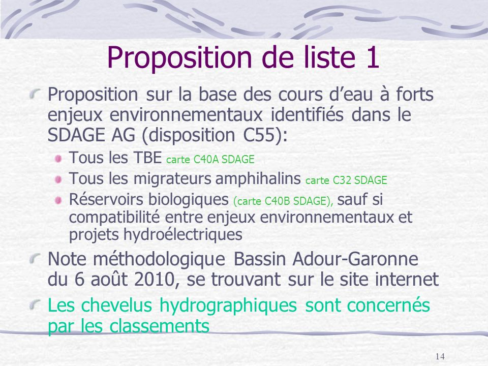 14 Proposition de liste 1 Proposition sur la base des cours deau à forts enjeux environnementaux identifiés dans le SDAGE AG (disposition C55): Tous l