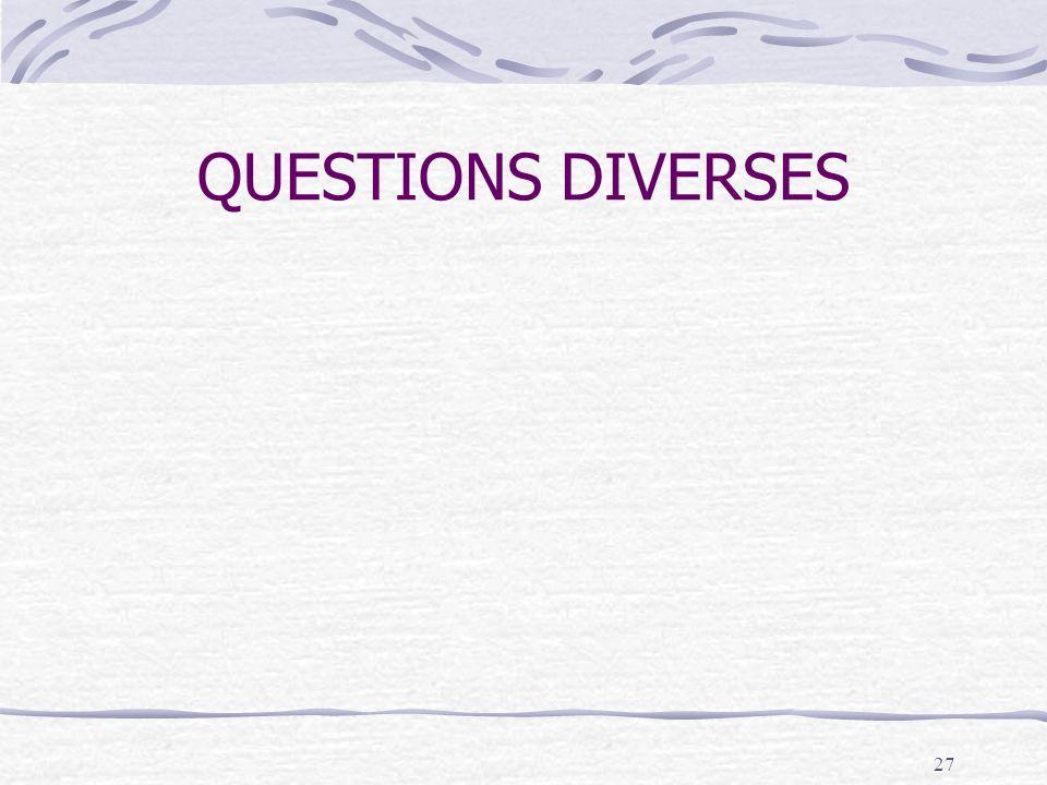 27 QUESTIONS DIVERSES