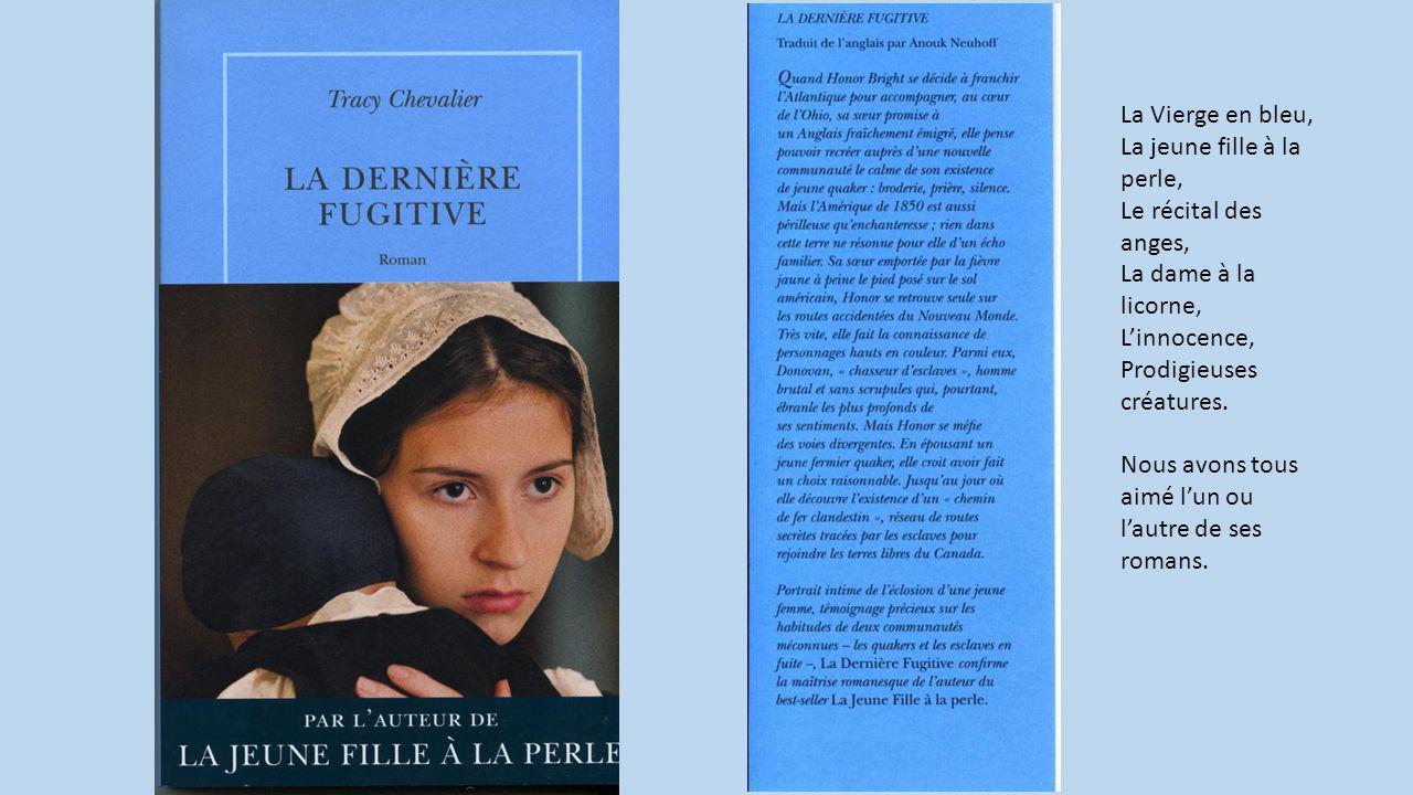 La Vierge en bleu, La jeune fille à la perle, Le récital des anges, La dame à la licorne, Linnocence, Prodigieuses créatures.