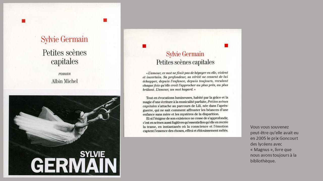 Vous vous souvenez peut-être quelle avait eu en 2005 le prix Goncourt des lycéens avec « Magnus », livre que nous avons toujours à la bibliothèque.