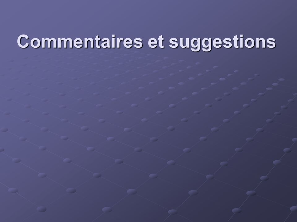 Commentaires et suggestions