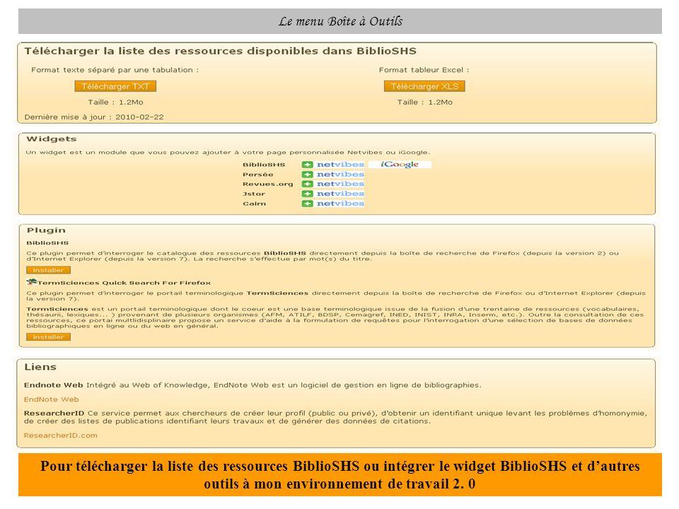 Le menu Boîte à Outils Pour télécharger la liste des ressources BiblioSHS ou intégrer le widget BiblioSHS et dautres outils à mon environnement de tra