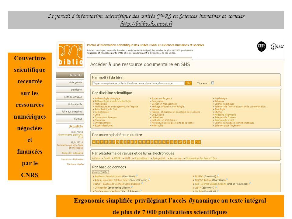 Le portail dinformation scientifique des unités CNRS en Sciences humaines et sociales http://biblioshs.inist.fr Couverture scientifique recentrée sur