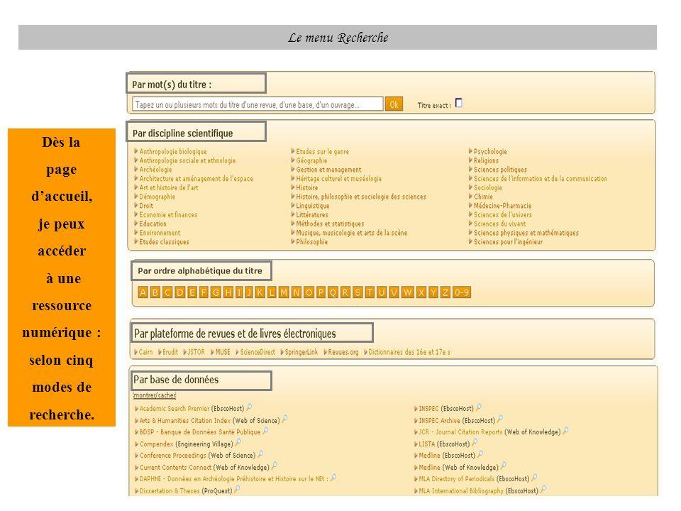 Le menu Recherche Dès la page daccueil, je peux accéder à une ressource numérique : selon cinq modes de recherche.