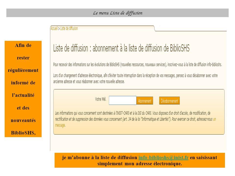 Le menu Liste de diffusion je mabonne à la liste de diffusion info-biblioshs@inist.fr en saisissant simplement mon adresse électronique.info-biblioshs