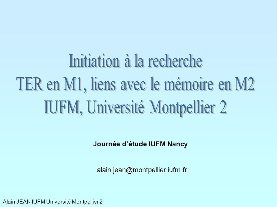 Master MEF IUFM Université Montpellier 2 Spécialité 1, 2, 3 1° degré Spécialité 4, 5, 6, 7, 8 2° degré Spécialité 9 formation de formateurs 5 sites: Montpellier, Nîmes, Perpignan, Carcassonne, Mende Spécialité 3 site de Montpellier:175 étudiants M1.