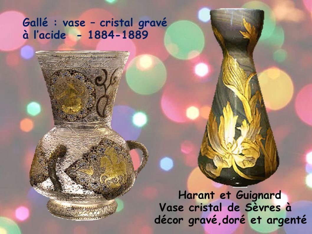 Gallé : vase – cristal gravé à lacide - 1884-1889 Harant et Guignard Vase cristal de Sèvres à décor gravé,doré et argenté