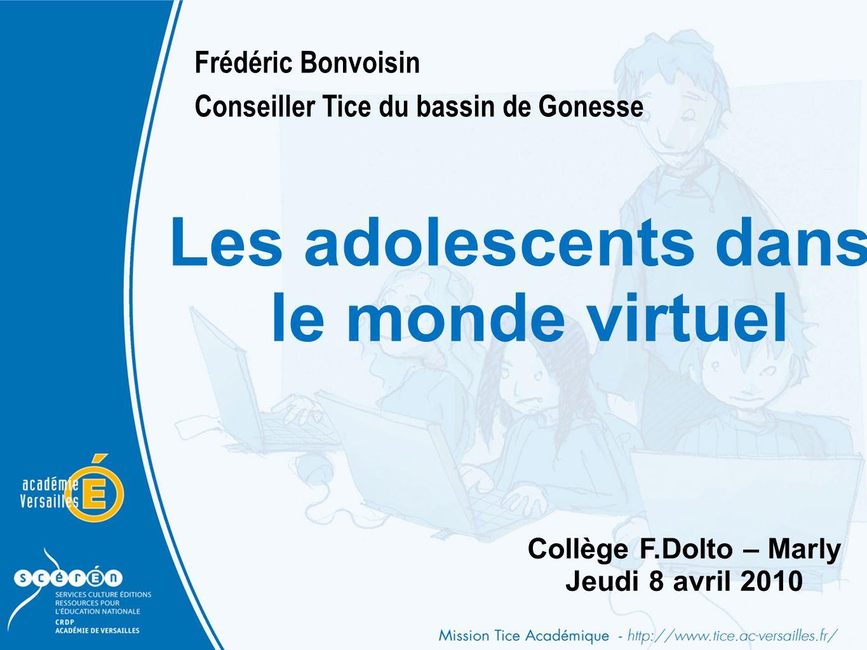 Frédéric Bonvoisin Conseiller Tice du bassin de Gonesse Commentaire : Une étude menée en 2008 auprès de 9 600 collégiens, âgés de 11 à 15 ans, à propos de leurs usages d Internet.