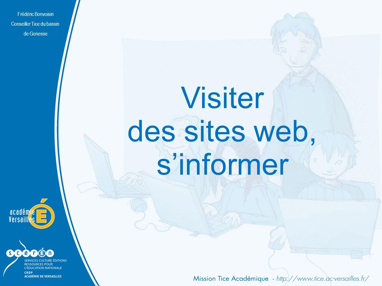 Frédéric Bonvoisin Conseiller Tice du bassin de Gonesse Visiter des sites web, sinformer Frédéric Bonvoisin Conseiller Tice du bassin de Gonesse