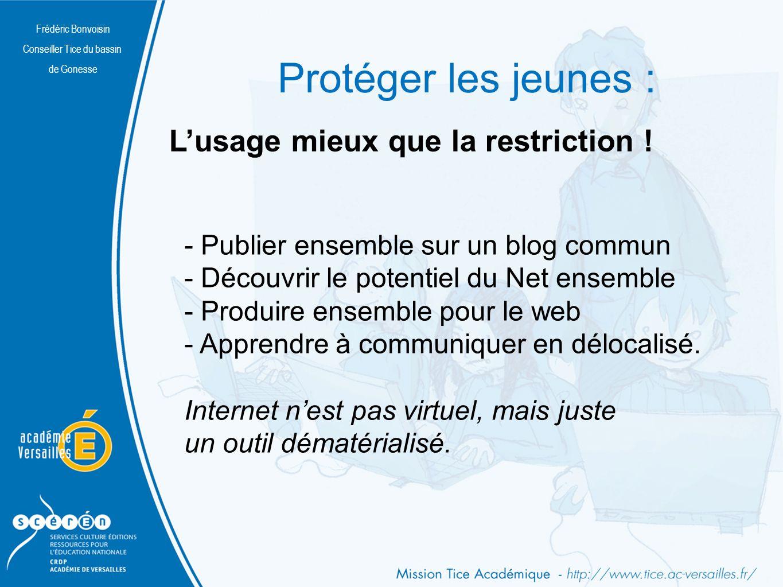 Frédéric Bonvoisin Conseiller Tice du bassin de Gonesse Protéger les jeunes : Lusage mieux que la restriction .