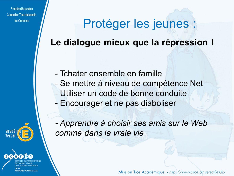Frédéric Bonvoisin Conseiller Tice du bassin de Gonesse Protéger les jeunes : Le dialogue mieux que la répression .