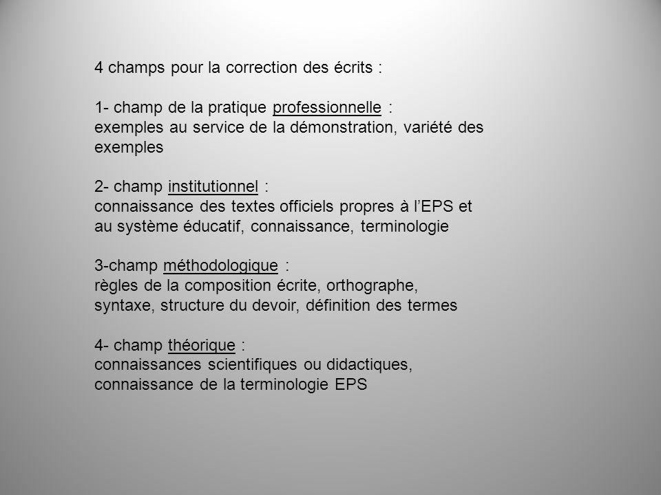 4 champs pour la correction des écrits : 1- champ de la pratique professionnelle : exemples au service de la démonstration, variété des exemples 2- ch