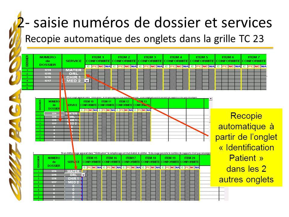 2- saisie numéros de dossier et services Recopie automatique des onglets dans la grille TC 23 Recopie automatique à partir de longlet « Identification