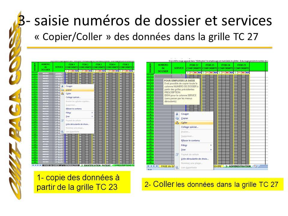 3- saisie numéros de dossier et services « Copier/Coller » des données dans la grille TC 27 1- copie des données à partir de la grille TC 23 2- Coller