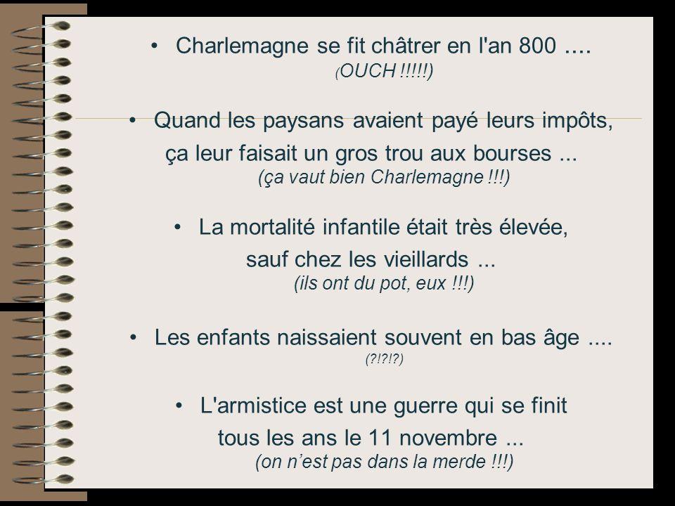 Charlemagne se fit châtrer en l an 800....