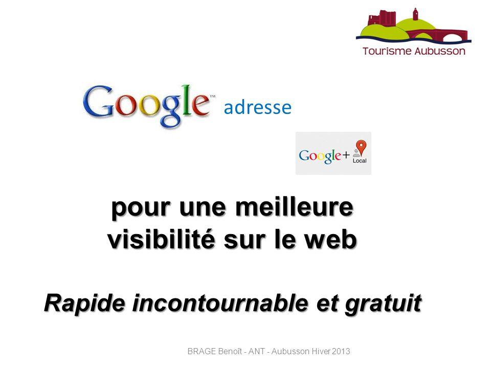 pour une meilleure visibilité sur le web Rapide incontournable et gratuit BRAGE Benoît - ANT - Aubusson Hiver 2013 adresse