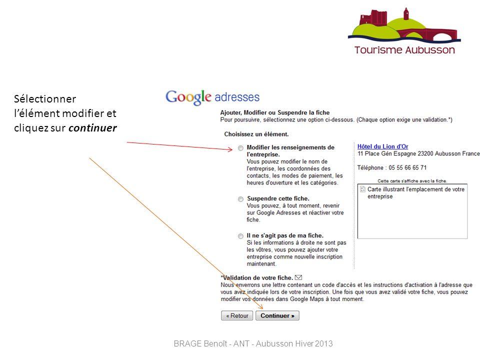 Sélectionner lélément modifier et cliquez sur continuer BRAGE Benoît - ANT - Aubusson Hiver 2013